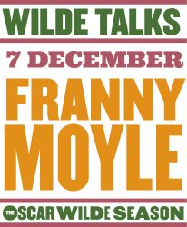 WILDE TALKS: FRANNY MOYLE