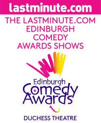 THE LASTMINUTE.COM EDINBURGH COMEDY AWARD SHOWS