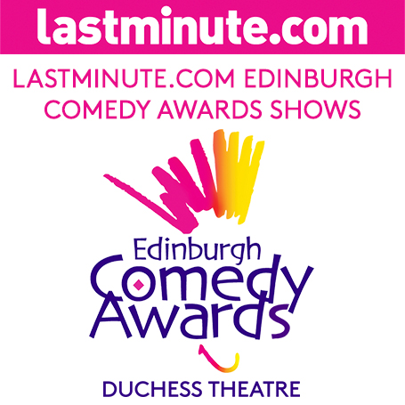 THE LASTMINUTE.COM EDINBURGH COMEDY AWARD SHOWS