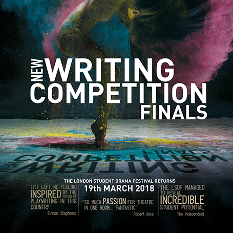 LONDON STUDENT DRAMA FESTIVAL – NEW WRITING FINALS