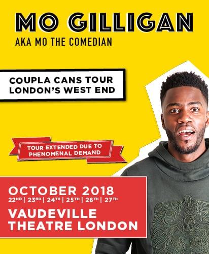 MO GILLIGAN, AKA MO THE COMEDIAN – 'COUPLA CANS' TOUR