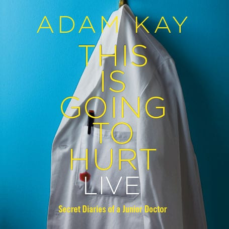 ADAM KAY: THIS IS GOING TO HURT (SECRET DIARIES OF A JUNIOR DOCTOR)
