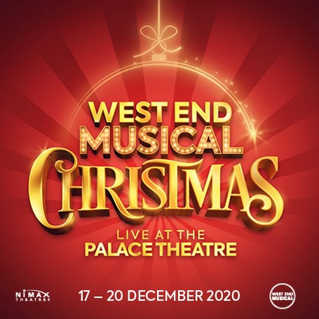 WEST END MUSICAL CHRISTMAS – LIVE AT THE PALACE THEATRE
