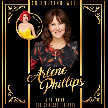 AN EVENING WITH ARLENE PHILLIPS