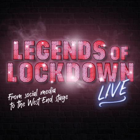 LEGENDS OF LOCKDOWN – LIVE!